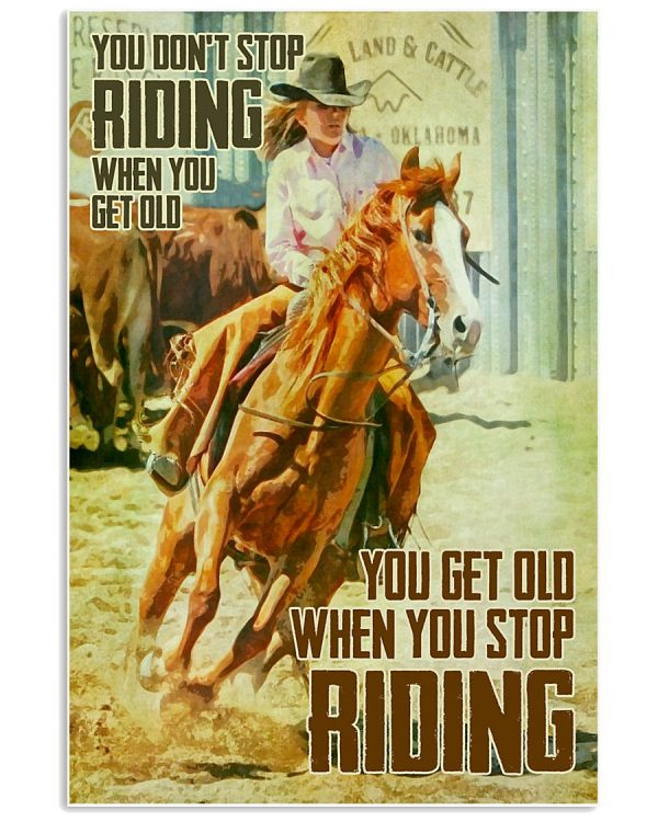 Girl You don't stop riding when you get old poster