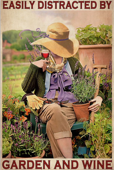 Girl easily distracted buy garden and wine poster