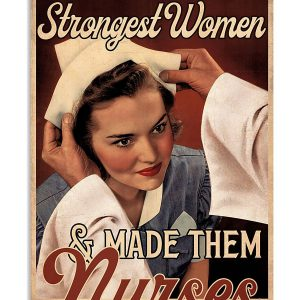 God found the strogest women and made them nurses poster