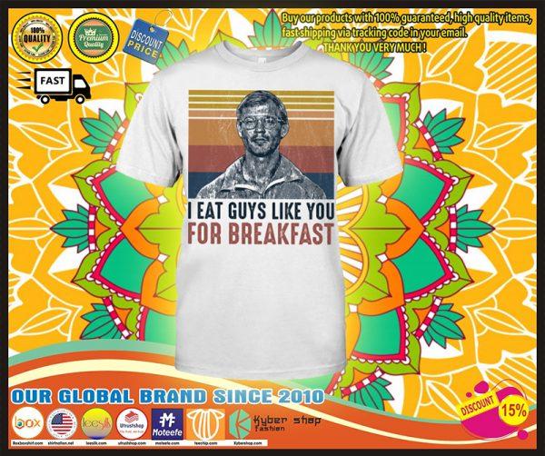 I eat guys like you for breakfast shirt
