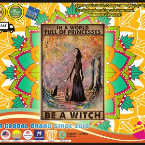 In a world full of princesses be a witch poster
