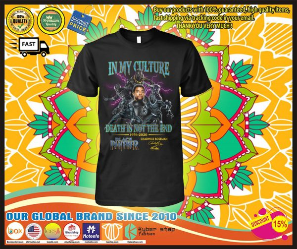 In my culture death is not the end 1976-2020 Black Panther shirt