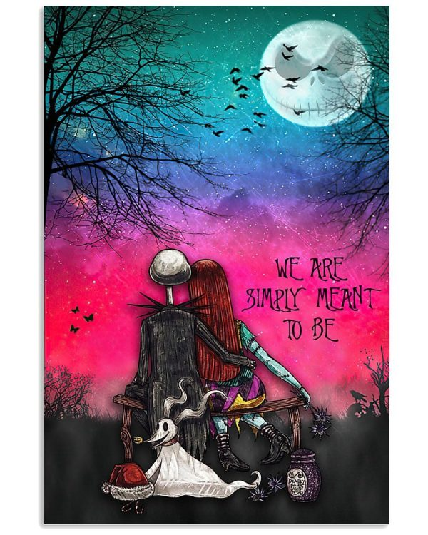 Jack Skellington and Sally We are simply meant to be poster