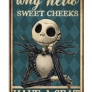 Jack Skellington why hello sweet cheeks have a seat poster