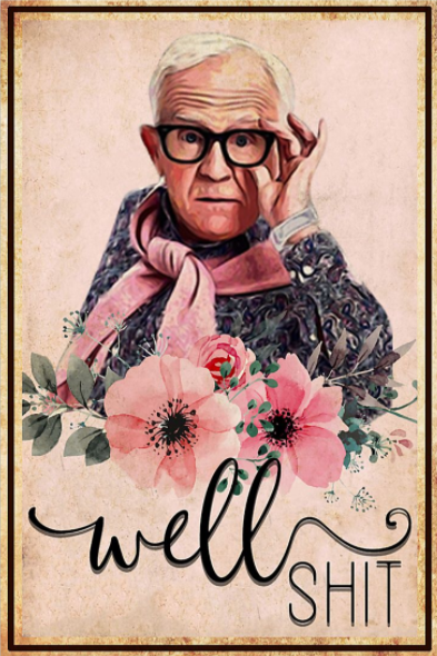 Leslie Jordan well shit poster