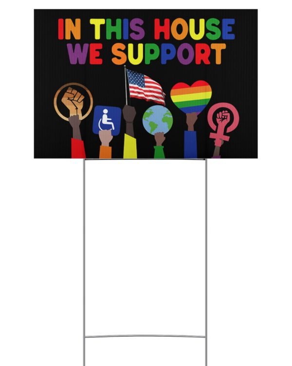 LGBT In this house we support yard sign