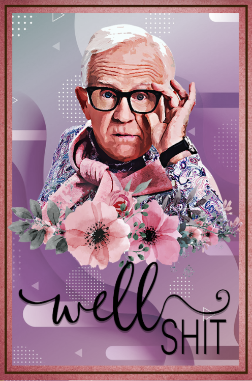 Leslie Jordan well shit poster