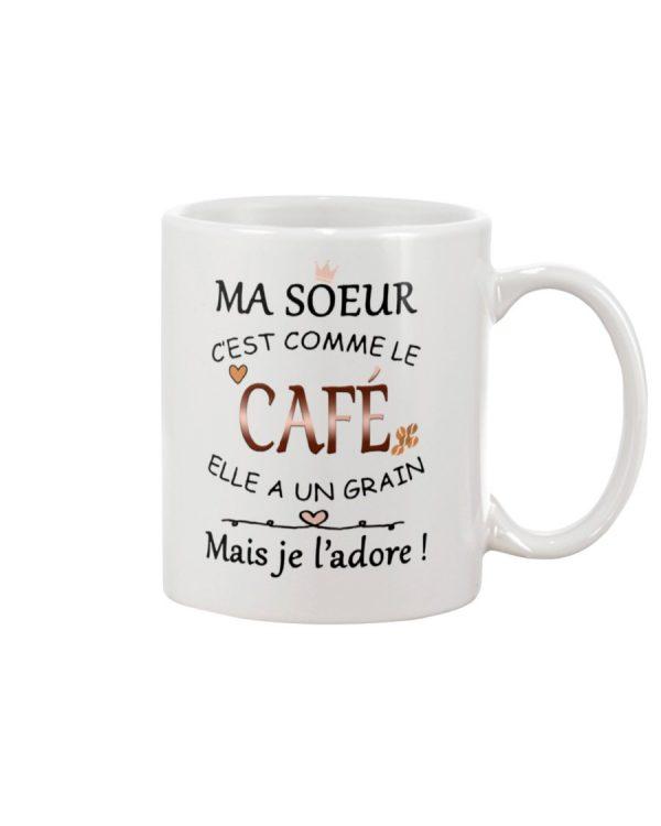 Ma soeur cest comme le cafe mug