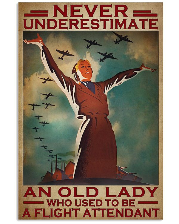 Never underestimate an old lady who used to be a flight attendant poster