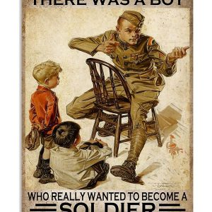 Once upon a time there was a boy who really wanted to become a soldier poster