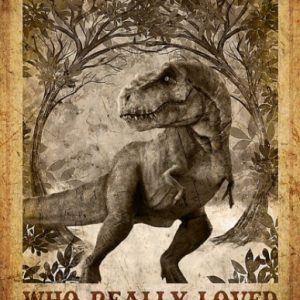 Once upon a time there was a girl who really loved dinosaurs poster