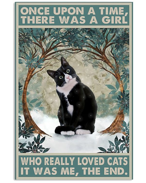 Once upon the time There was a girl who really loved cats poster