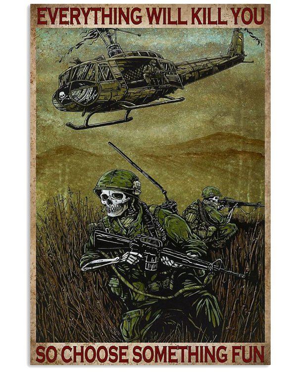 Skeleton Skull Military Everything will kill you so choose something fun poster
