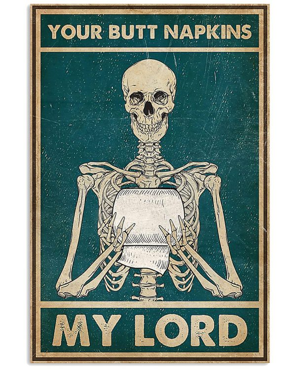 Skeleton Skull your butt napkins my lord poster