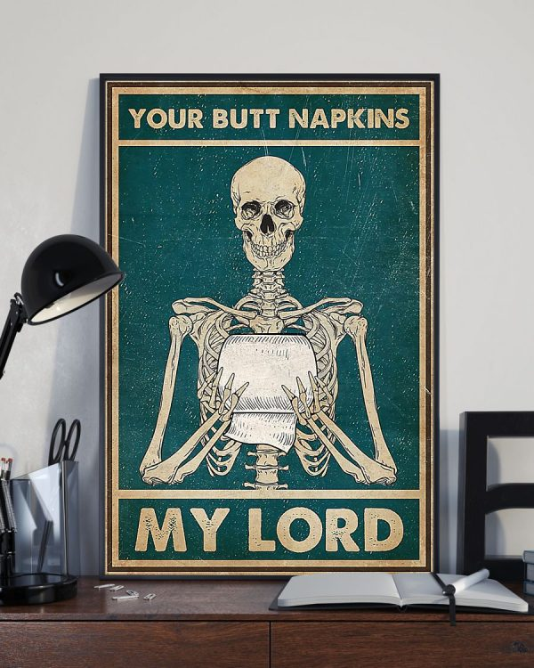 Skull your butt napkins my lord Skeleton Poster