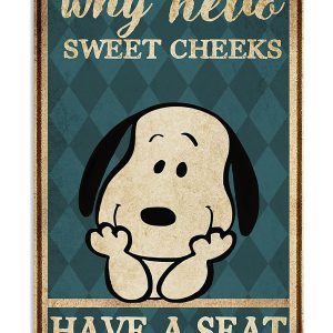 Snoopy hello sweet cheeks have a seat poster