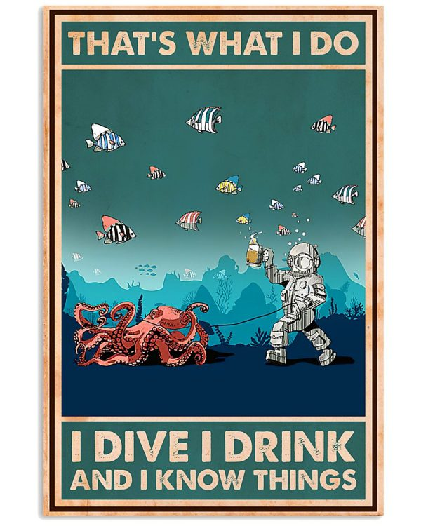 That's what I do I dive I drink I know things poster