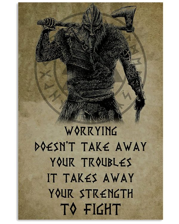 Viking Worrying doesn't take away your troubles it takes away poster