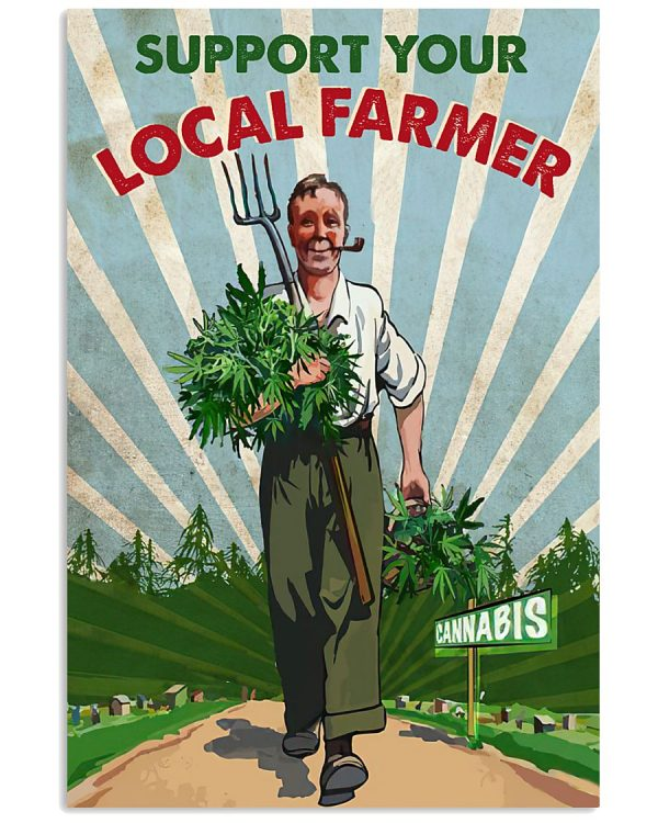 Weed cannabis Support your local farmer cannabis poster