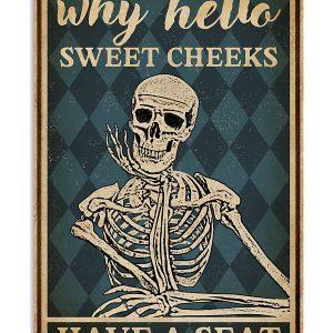 Why Hello Sweet Cheeks Skeleton Poster