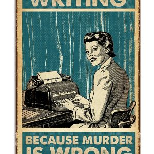 Writing because murder is wrong poster