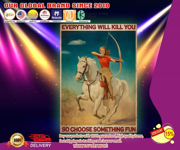Archery girl everything will kill you so choose something fun poster