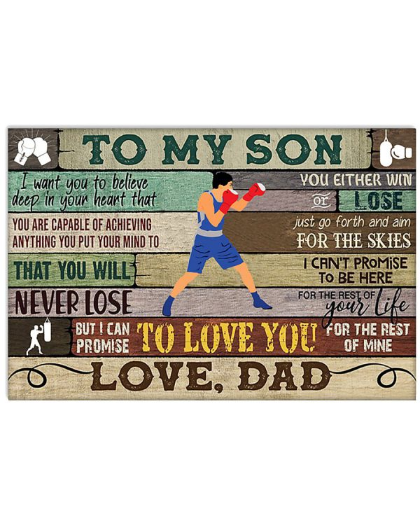 Boxing to my son love dad I want you to believe deep in your heart that poster