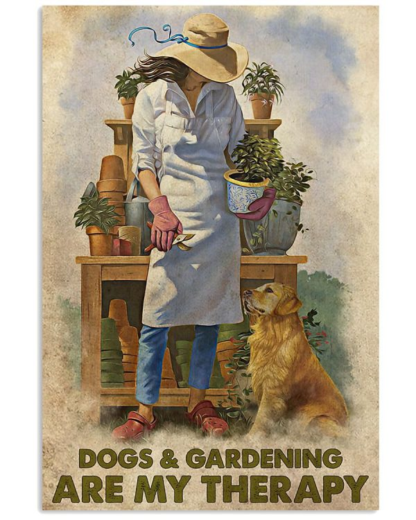 Dogs and gardening are my therapy poster
