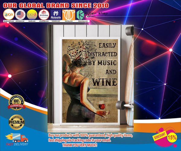 Easily distracted by music and wine poster1