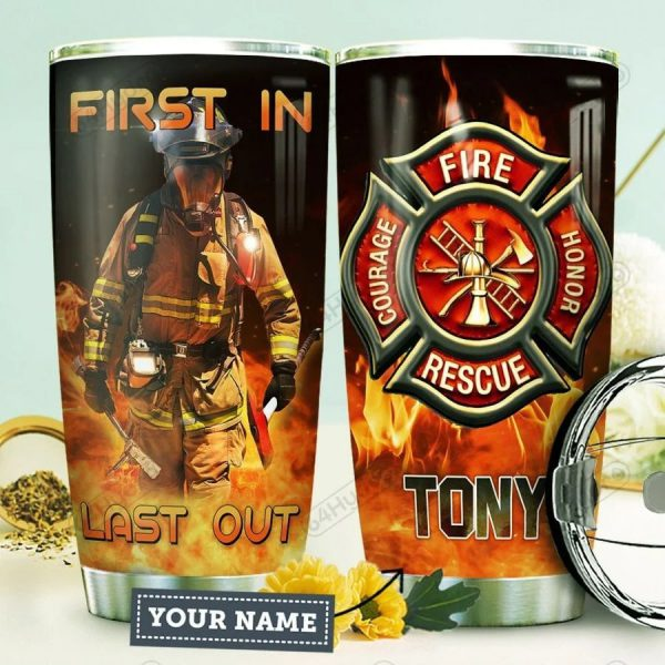 Firefighter First in last out CUSTOM NAME TUMBLER
