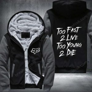 Fox racing Too fast 2 live too young 2 die 3d zip hoodie