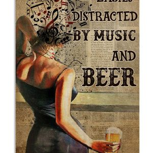 Girl Easily distracted by music and beer poster