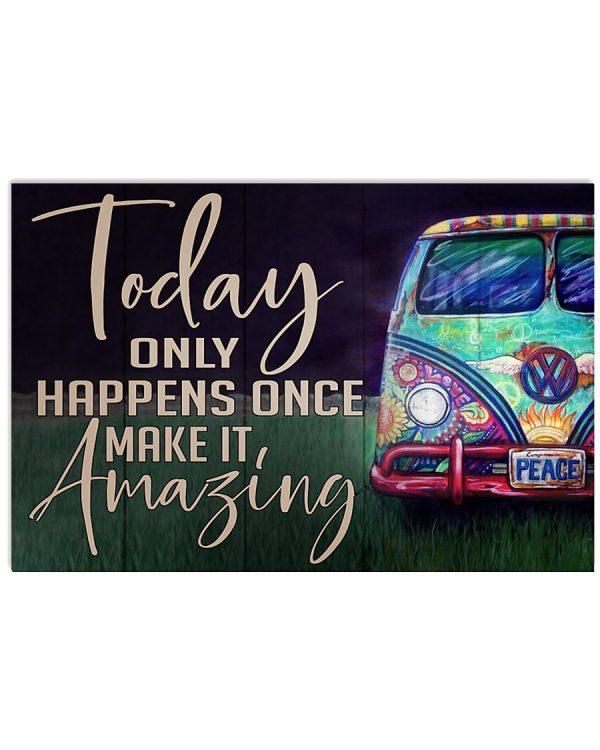 Hippie Camper Van today only happen once make it amazing poster