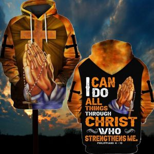 I can do allthing through Christ who strengthens me 3d hoodie