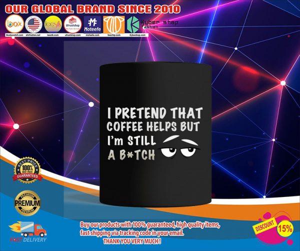 I pretend that coffee helps but I'm still a bitch mug1