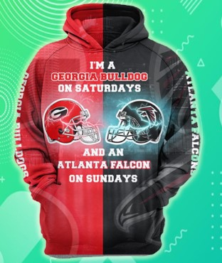 I'm a georgia bulldogs on saturdays and an atlanta falcons on sundays 3d hoodie