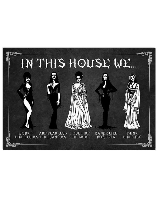 In this house we work it like Elvira are fearless like Vampira poster