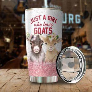 Just a girl who loves goats Tumbler Custom Name
