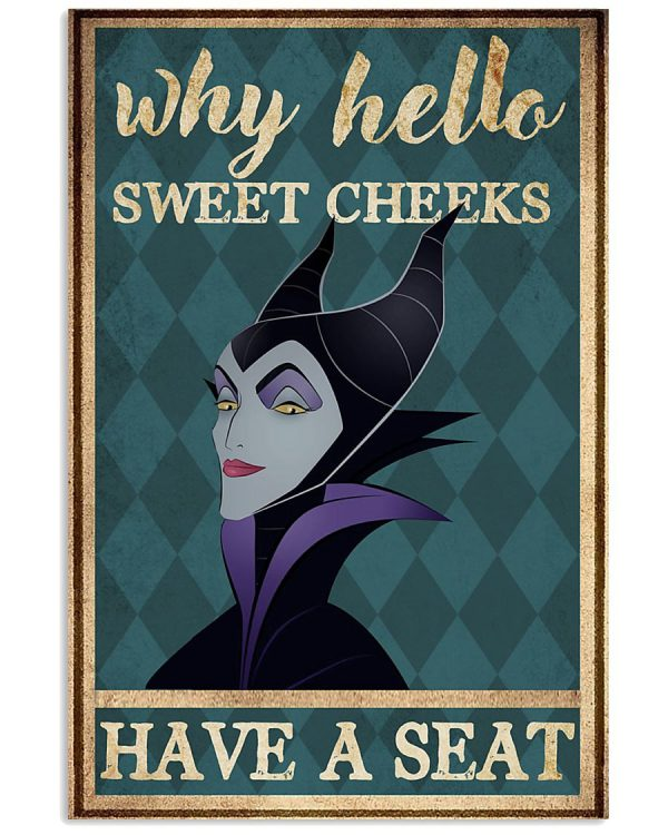Maleficent hello sweet cheeks have a seat poster
