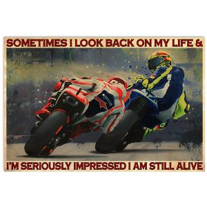 Motorcycle Racing Sometimes I look back on my life and I'm serioussly impressed I am still alive poster
