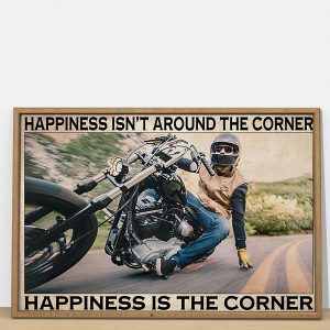 Motorcycle happiness isnt around the corner happiness is the corner poster