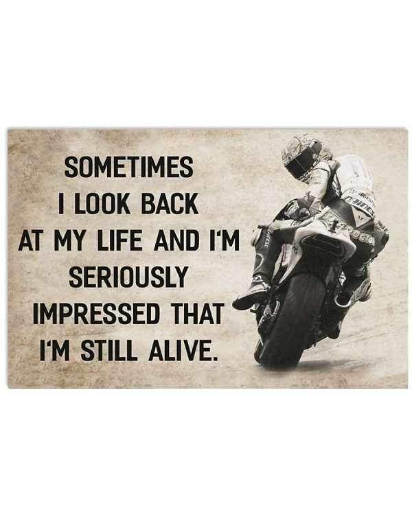 Motorcycle sometimes I look back at my life and I'm seriously poster