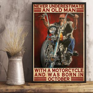 Never underesting the old man with motorcycle and born in October poster