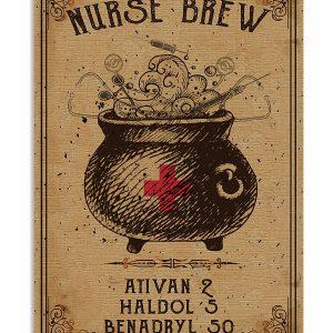 Nurse brew ativan 2 haldol 5 benadryl 50 poster
