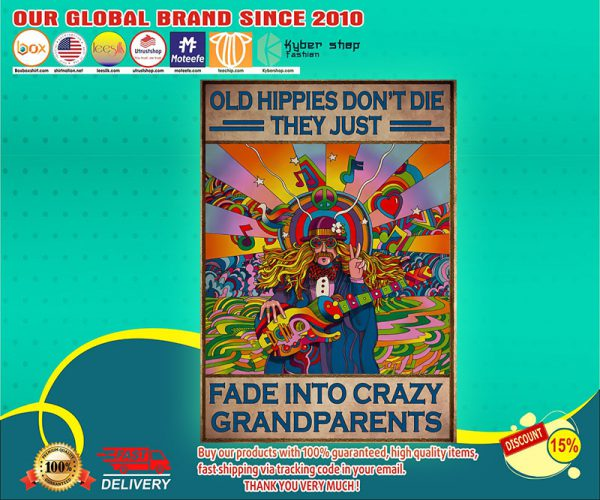 Old hippies dont die they just fade into crazy grandparents poster