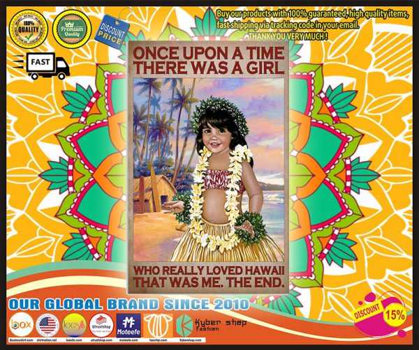 Once up a time there was a girl who really loves hawaii poster