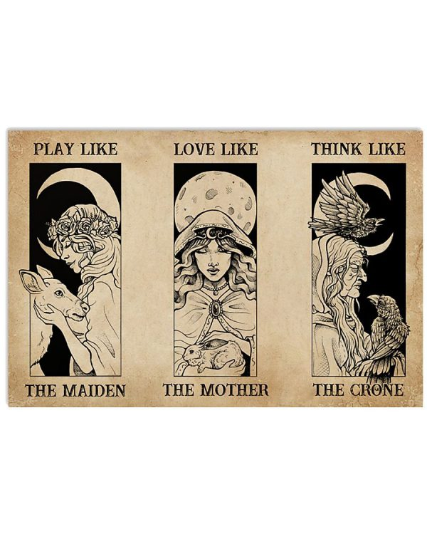 Play like the maiden love like the mother think live the crone poster