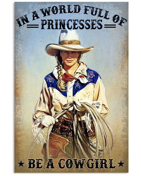Poster In a world full of princesses be a cowgirl