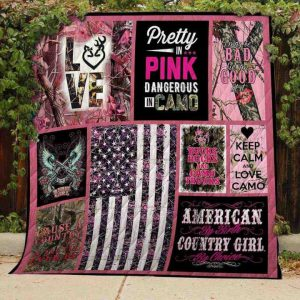 Pretty In pink dangerous In camo american country girl quilt