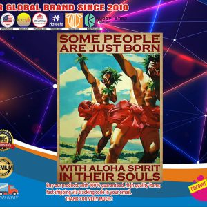 Some people are just born with aloha spirit in their souls poster